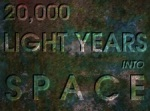 20000 Light Years Into Space